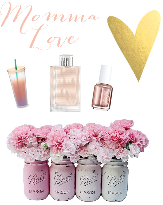 Last Minute Ideas for the Momma in your life!